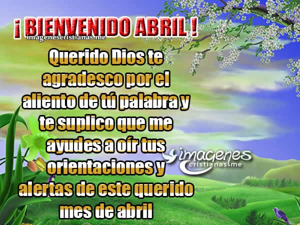Imagenes De Bienvenido Abril Con Frases Cristianas Bonitas