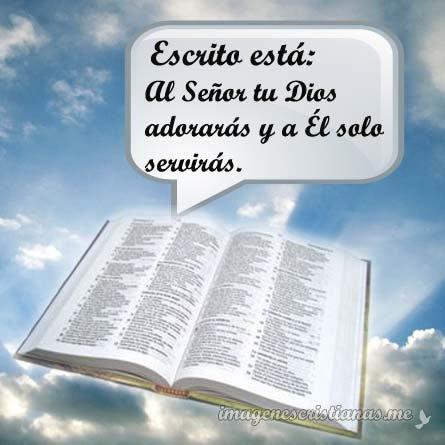 Al Señor Tu Dios Adorarás - Reflexiones Cristianas