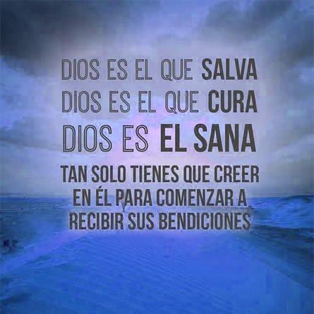 Dios Es El Que Salva Cura Y Sana