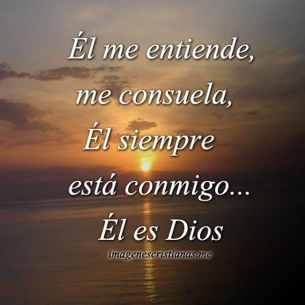 Dios Me Entiende Y Me Consuela