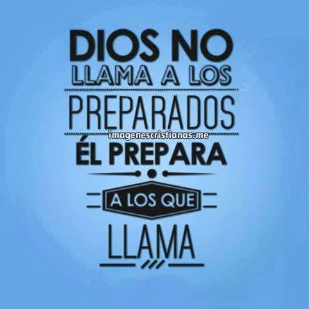 Dios Prepara A Los Que Llama