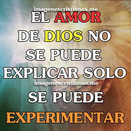 El Amor De Dios No Puede Explicarse Imagenes Con Reflexiones