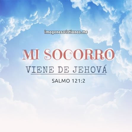 Imagenes Para Evangelicos: Mi Socorro Viene De Jehova
