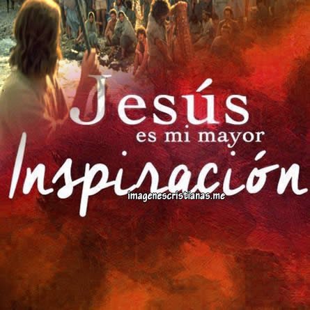 Jesus Es Mi Mayor Inspiración