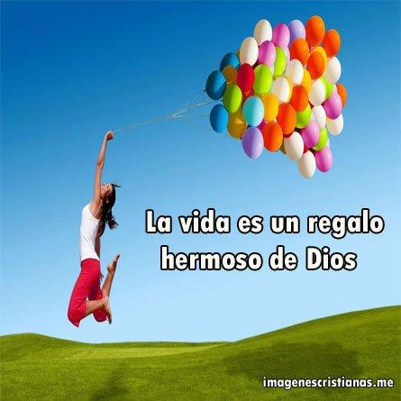 La Vida Es Un Regalo Hermoso De Dios