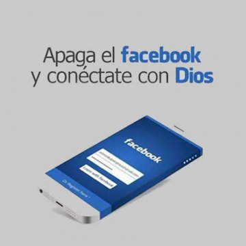 Apaga El Facebook Y Conectate Con Dios