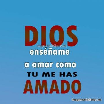 Dios Enseñame Amar