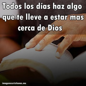 Haz Algo Que Te Acerque Mas A Dios