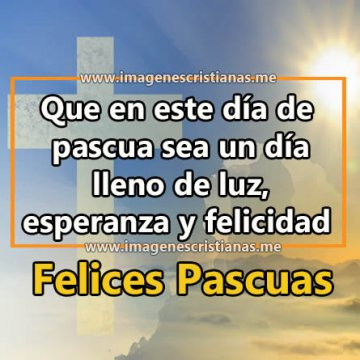 Imagenes Cristianas Felices Pascuas 2019 Frases