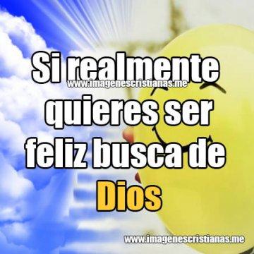 Imagenes Cristianas Ser Feliz En Dios