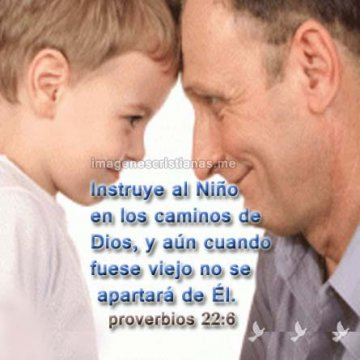 Proverbios 22:6 Instruye Al Niño